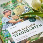 Buchvorstellung: Mein kleiner Stadtgarten & Verlosung